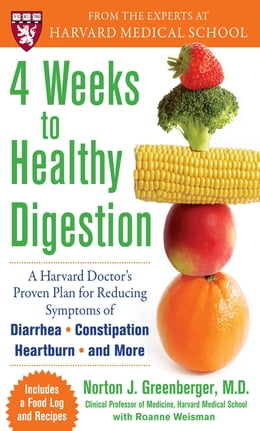 Book 4 Weeks to Healthy Digestion: A Harvard Doctor's Proven Plan for Reducing Symptoms of Diarrhea… by Norton Greenberger