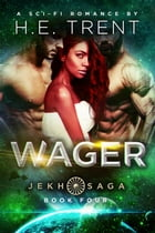 Wager by H.E. Trent