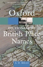 A Dictionary of British Place-Names by A. D. Mills