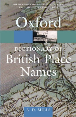 Book A Dictionary of British Place-Names by A. D. Mills
