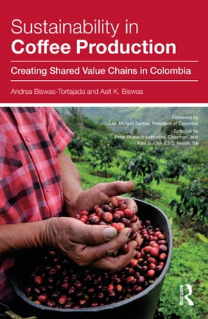 Sustainability in Coffee Production Creating Shared Value Chains in Colombia