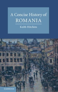 A Concise History of Romania