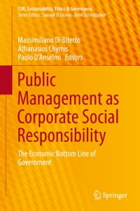 Public Management as Corporate Social Responsibility: The Economic Bottom Line of Government