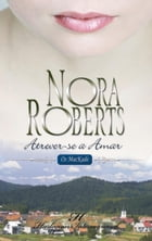 Atrever-Se a amar by NORA ROBERTS