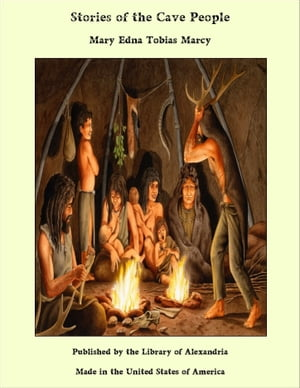 Stories of the Cave People by Mary Edna Tobias Marcy