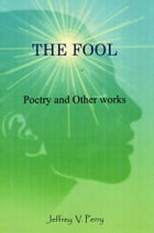 The Fool (Poetry and Other Works)