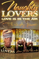 Naughty Lovers: Love is in the Air by Tina Donahue
