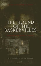THE HOUND OF THE BASKERVILLES (Annotated): A tar & Feather Classic: Straight Up With a Twist: A tar & Feather Classic: Straight Up With a Twist by Sir Arthur Conan Doyle