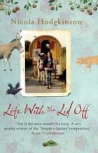 Life With The Lid Off by Nicola Hodgkinson
