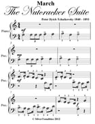 March the Nutcracker Suite Beginner Piano Sheet Music by Peter Ilyich Tchaikovsky