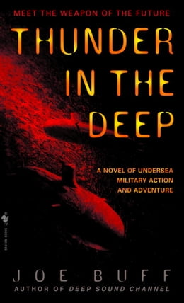 Book Thunder in the Deep: A Novel of Undersea Military Action and Adventure by Joe Buff