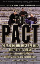 The Pact: Three Young Men Make a Promise and Fulfill a Dream