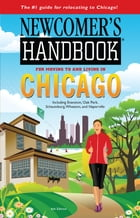 Newcomer's Handbook for Moving to and Living in Chicago: Including Evanston, Oak Park, Schaumburg, Wheaton and Naperville by Eileen Meslar