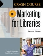 Crash Course in Marketing for Libraries by Susan W. Alman