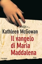 Il vangelo di Maria Maddalena by Kathleen McGowan