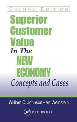 Book Superior Customer Value in the New Economy: Concepts and Cases, Second Edition by Weinstein, Art