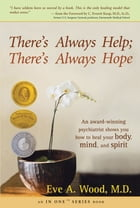 There's Always Help; There's Always Hope by Eve A Wood, M.D.