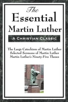 The Essential Martin Luther by Martin Luther