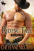 Riding Tall The First Box Set by Cheyenne McCray