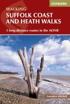 Suffolk Coast and Heath Walks: 3 long-distance routes in the AONB by Laurence Mitchell