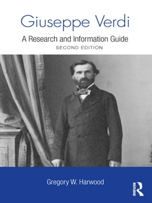 Giuseppe Verdi A Research and Information Guide
