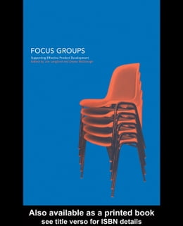 Book Focus Groups: Supporting Effective Product Development by Langford, Joe