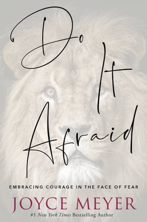 Do It Afraid: Embracing Courage in the Face of Fear