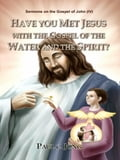 9788928210350 - Paul C. Jong: Sermons on the Gospel of John(IV) - HAVE YOU MET JESUS WITH THE GOSPEL OF THE WATER AND THE SPIRIT? - 도 서