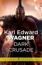 Dark Crusade by Karl Edward Wagner