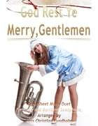 God Rest Ye Merry, Gentlemen Pure Sheet Music Duet for Flute and Baritone Saxophone, Arranged by Lars Christian Lundholm by Lars Christian Lundholm