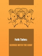 George With The Goat by Folk Tales