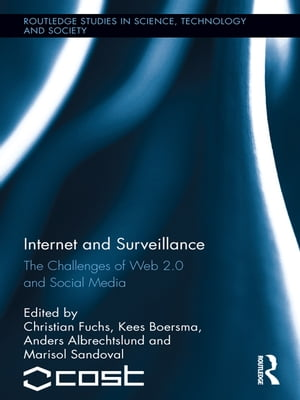 Internet and Surveillance The Challenges of Web 2.0 and Social Media
