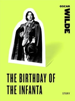 Book The Birthday of the Infanta by Oscar Wilde