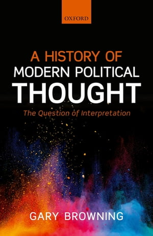 A History of Modern Political Thought The Question of Interpretation