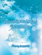Devotionals for December by Sherry Sweeney