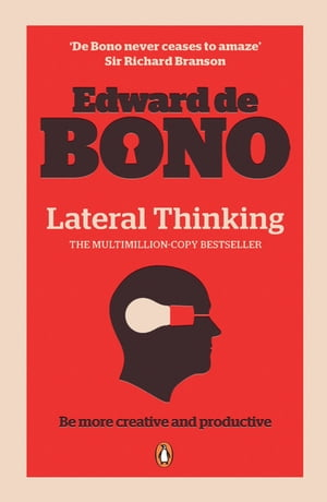 Lateral Thinking: A Textbook of Creativity A Textbook of Creativity