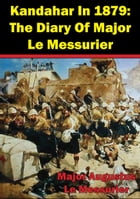Kandahar In 1879: The Diary Of Major Le Messurier by Major Augustus Le Messurier