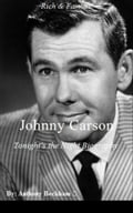 Johnny Carson: Tonight's the Night Biography - Memoirs - Biography & Memoir - Rich & Famous -Celebrities - Comedians - Comedy - Humor - TV - Entertainment - Jokes - Nonfiction dc87eb56-6c1e-41ca-a2e9-82fa04af2ef6