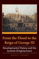 From the Flood to the Reign of George III: Developmental History and the Scottish Enlightenment