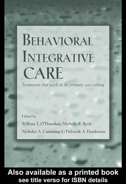 Book Behavioral Integrative Care: Treatments That Work in the Primary Care Setting by O'Donohue, William T.