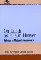 On Earth as It Is in Heaven: Religion in Modern Latin America