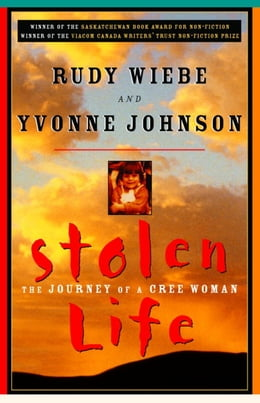 Book Stolen Life: The Journey of a Cree Woman by Rudy Wiebe
