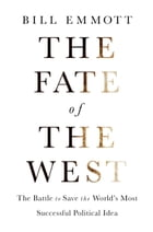 The Fate of the West: The Battle to Save the World¿s Most Successful Political Idea