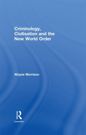 Criminology,  Civilisation and the New World Order