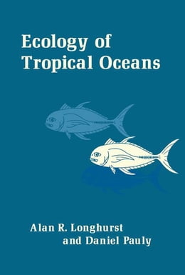 Book Ecology of Tropical Oceans by Unknown, Author
