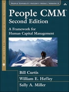 People CMM: A Framework for Human Capital Management by Bill Curtis