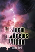 The Storm That Brews Within by Ashlee North