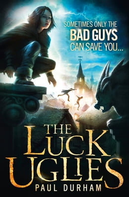 Book The Luck Uglies (The Luck Uglies, Book 1) by Paul Durham