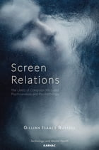 Screen Relations: The Limits of Computer-Mediated Psychoanalysis and Psychotherapy