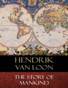 The Story of Mankind: Illustrated by Hendrik Van Loon